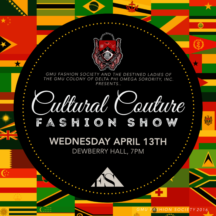George Mason University Fashion Society & Delta Phi Omega Sorority Presents Cultural Couture Fashion Show 2016